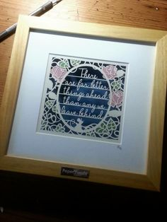 'There Are Far Better Things Ahead Than Any We Leave Behind' - Medium Original Papercut