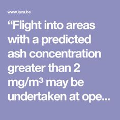 """""""Flight into areas with a predicted ash concentration greater than 2 mg/m³ may be undertaken at operators' discretion provided flight into visible ash clouds is avoided."""""""