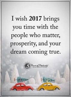 I wish 2017 brings you time with the people who matter, prosperity, and your dream coming true. Soul Quotes, Heart Quotes, Happy Quotes, Life Quotes, Quotes Quotes, Positive Words, Positive Quotes, Motivational Quotes, Inspirational Quotes