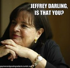 Jeffrey darling, is that you? #inagarten #barefootcontessa #foodnetwork gaymenandgoodingredients.tumblr.com