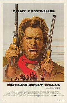 Clint Eastwood - Outlaw Josey Wales