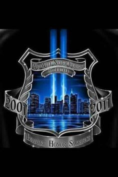 We Will Never Forget You New York and All The Families who loss their Loved Ones. Never Forget. A Day To Remember, Always Remember, 9 11 Anniversary, 1st Responders, Police Life, Lighting Logo, We Will Never Forget, Blue Bloods, September 11