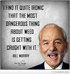 Bill Murray #weed quote More