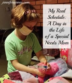My Real Schedule: A Day in the Life of a Special Needs Mom - jenniferajanes.com