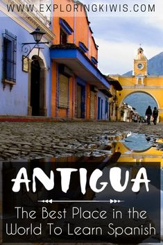 Antigua, Guatemala is the best place in the world to learn Spanish. This beautiful town is the perfect introduction to Central America, filled with coffee shops, beautiful streets and helpful people. via @Exploring Kiwis