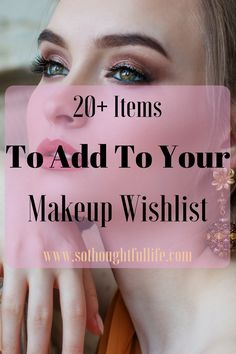 20+ High End Items to Add to Your Makeup Wishlist