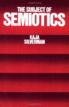 The Subject of Semiotics by Kaja Silverman http://www.amazon.com/dp/0195031784/ref=cm_sw_r_pi_dp_yTT.tb02NTE75