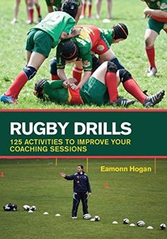Rugby Drills: 125 Activities to Improve Your Coaching Sessions by Eamonn Hogan, http://www.amazon.com/dp/B00I7JD210/ref=cm_sw_r_pi_dp_ZjUqub0W5Y46C