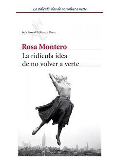 La ridicula idea de no volver a verte - Rosa Montero.pdf - La ridicula idea de…