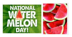 National Watermelon Day - August 3  This big fruit deserves it's own big day. So, we give pause to celebrate watermelons on National Watermelon Day. Sweet and tasty, watermelons, are one of summer's favorite fruit. It's standard fare at picnics. While watermelon is over 90% water, it sure tastes good. And, what picnic would be complete without a seed spitting contest?