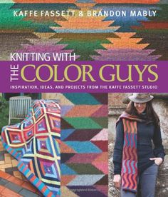 Knitting with the Color Guys: Inspiration, Ideas, and Projects from the Kaffe Fassett Studio von Kaffe Fassett http://www.amazon.de/dp/1936096374/ref=cm_sw_r_pi_dp_mjtkub19R7VMR