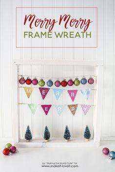 "Easy DIY ""Merry Merry"" Wood Frame Wreath"
