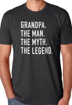 Buy 2 T-Shirts and get the 3rd FREE! *Add 3 T-Shirts To Your Shopping Cart, Apply the coupon code ( FreeTee ) at checkout! (coupon value $12.95 USD when buying 3 items) Grandpa The Man The Myth The Legend Grandpa T Shirt Fathers day Gift Valentines Gift Grandpa Gift Funny Tshirt All our t-shirts are screen printed by hand and made to order on 100% Cotton Tees. All shirts are screen printed in a smoke free environment. Only the best screen printing inks are used. I double hit each design t...