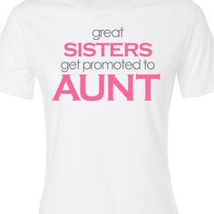 Customized great sisters get promoted to aunt ORIGINAL design non-personalized Tshirt on Etsy, $20.00
