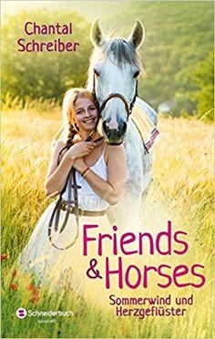 Friends & Horses, Band 02: Sommerwind und Herzgeflüster: Amazon.de: Chantal Schreiber: Bücher