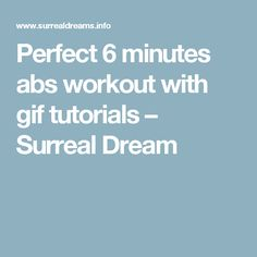 Perfect 6 minutes abs workout with gif tutorials – Surreal Dream