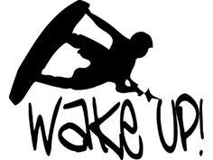 .Wake Up!!  | #wake #wakeboarding | www.boardtrader.com