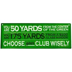 Give the golfer in your life a sign to match his or her interests. Choose Your Club Wisely Embossed Tin Sign features white and dark green embossed letters on a Tin Signs, Wall Signs, Plain Green Background, Decorative Signs, Green Backgrounds, Shop Signs, Hobby Lobby, Letters, Club