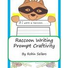 Raccoon Writing Prompt Craftivity Page Topper: You have lots of options. There is a cover page that includes the animal's name followed by three di...