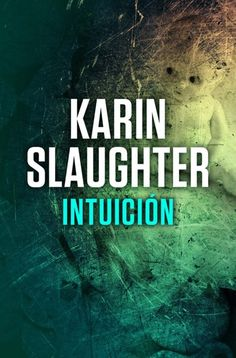 Buy Intuición by Juan Castilla Plaza, Karin Slaughter and Read this Book on Kobo's Free Apps. Discover Kobo's Vast Collection of Ebooks and Audiobooks Today - Over 4 Million Titles! Agatha Christie, Karin Slaughter, Detective, Ebooks Pdf, Search Engine, Audiobooks, This Book, Reading, Movie Posters