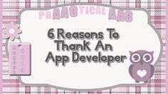 6 Reasons to Thank An App Developer