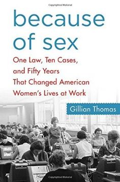 36 best get read images on pinterest books audiobook and book because of sex one law ten cases and fifty years that changed american womens lives at work pdf books library land fandeluxe Choice Image