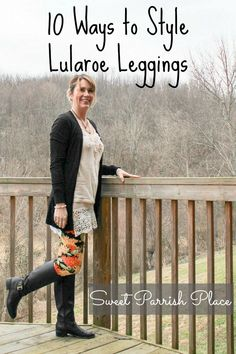10 ways to style Lularoe leggings. Really, you can use these tips for any brand leggings, bot solid leggings and printed leggings.
