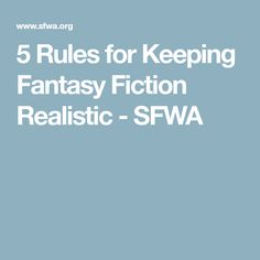 5 Rules for Keeping Fantasy Fiction Realistic - SFWA