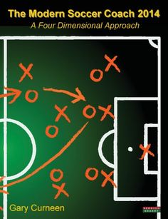 The Modern Soccer Coach 2014: A Four Dimensional Approach by Gary Curneen http://www.amazon.com/dp/1909125326/ref=cm_sw_r_pi_dp_7KAxub179J0R7