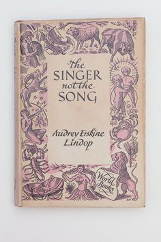 The Singer not the Song by Audrey Erskine Lindop, Vintage Book, 1954