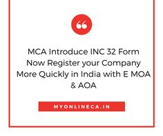 Do you know about Recently Ministry of Corporate Affairs notified the new INC32 Form which helpful to incorporate a company in India.