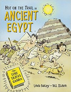 Hot on the Trail in Ancient Egypt (The Time Travel Guides): Bailey, Linda, Slavin, Bill: 9781771389853: Amazon.com: Books