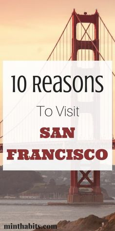 San Francisco is one of the best cities and funnest cities in the world. Here is my top 10 reasons why you need to visit San Francisco now!
