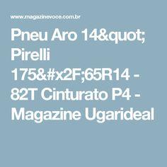 """Pneu Aro 14"""" Pirelli 175/65R14 - 82T Cinturato P4 - Magazine Ugarideal"""