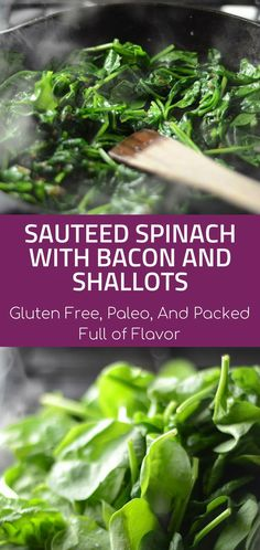 that boring sauteed spinach and kick it square in the kisser with bacon fat fresh bacon bits shallots and sass in this Sautéed Spinach with Bacon and Shallots recipe. Spinach Bacon Recipe, Sauteed Spinach Garlic, Fresh Spinach Recipes, Sauteed Vegetables, Sauteed Mushrooms, Spinach Stuffed Mushrooms, Bacon Recipes, Paleo Recipes, Paleo Meals