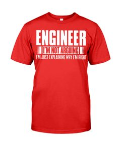 engineer i m not arguing i m just explaining why Engineer Shirt, True Red, Explain Why, Rib Knit, Classic T Shirts, Engineering, Tees, Mens Tops, Cotton