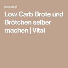 Low Carb Brote und Brötchen selber machen | Vital