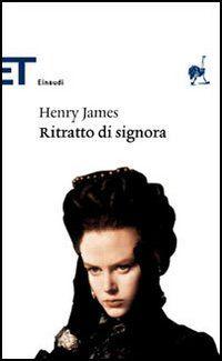 Ritratto di signora - Henry James - 207 recensioni su Anobii