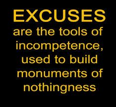Stop making excuses in can you picture where you'll be in 12 months if you stop making excuses for your life? Do you realize that you make excuses. Work Quotes, Quotes To Live By, Excuses Quotes, Motivational Quotes, Inspirational Quotes, Unique Quotes, Quotable Quotes, True Quotes, Stop Making Excuses