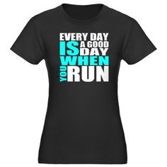 Every Day Is A Good Day When You Run T-Shirt #running #inspiration #motivation