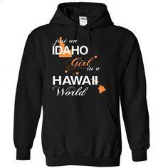 (IDJustCam002) Just An Idaho Girl In A Hawaii World - #animal hoodie #white sweatshirt. PURCHASE NOW => https://www.sunfrog.com/Valentines/-28IDJustCam002-29-Just-An-Idaho-Girl-In-A-Hawaii-World-Black-Hoodie.html?68278