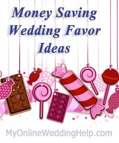 Money-Saving Wedding Favor Ideas. | http://www.myonlineweddinghelp.com