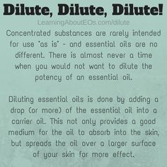 ALWAYS dilute your oils.  There are only a few (lavender and tea tree) that are ok to use neat, and that is not all the time.