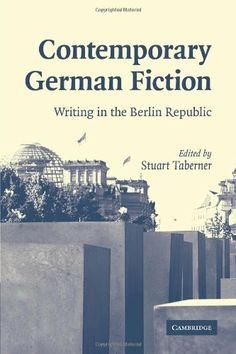 Contemporary German Fiction: Writing in the Berlin Republic (Cambridge Studies in German), http://www.amazon.co.uk/dp/052117404X/ref=cm_sw_r_pi_awd_FJMMsb0P9V4MT
