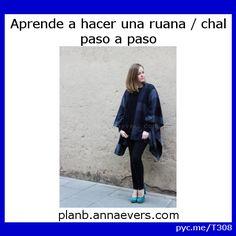 Aprende a hacer una ruana / chal paso a paso por Anna Evers Plan B