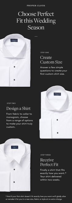 Get the perfect fitting tuxedo shirt for your wedding with Proper Cloth. Each of our shirt is custom made to order to your exact body dimensions. Create a size easily with our Smart Size tool. Perfect Fit is guaranteed.