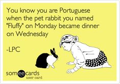 You know you're Portuguese when...