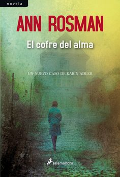 El cofre del alma - Ann Rosman (Serie Karin Adler 02) #Thriller