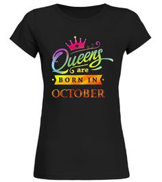 Queens are born in October Birthday