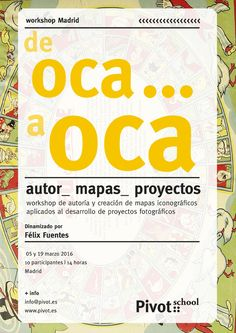 "Workshop ""De Oca a Oca. Autor_Mapas_Proyectos"" dinamizado por Félix Fuentes (@felixfuentescei) . 5 y 19 de Marzo. + info: http://www.pivot.es/de-oca-a-oca-autor_mapas_proyectos/"